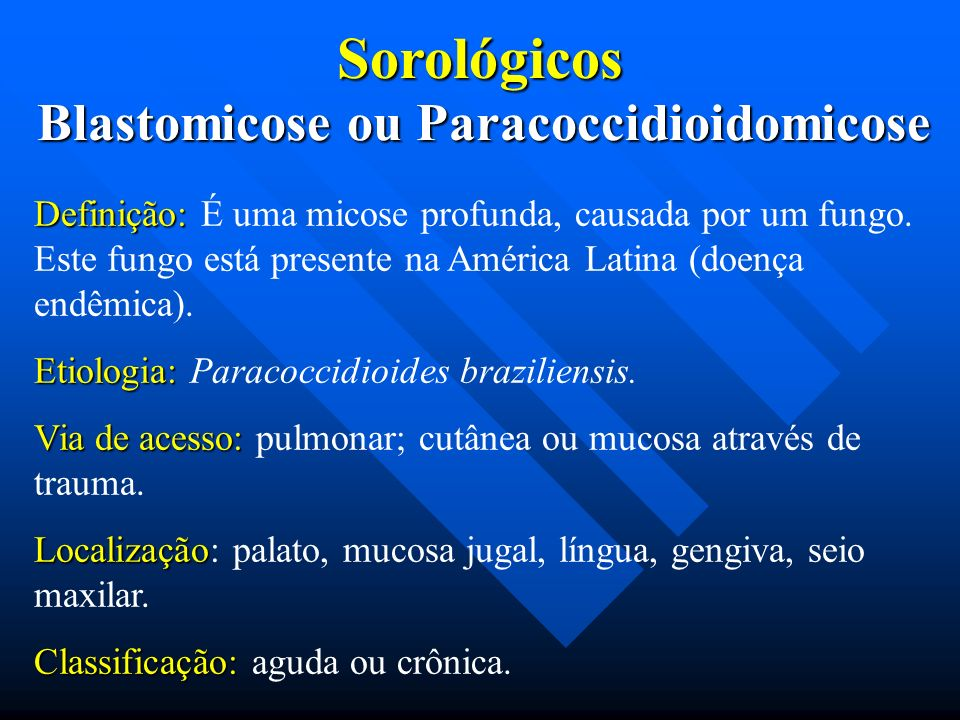 Blastomicose ou Paracoccidioidomicose