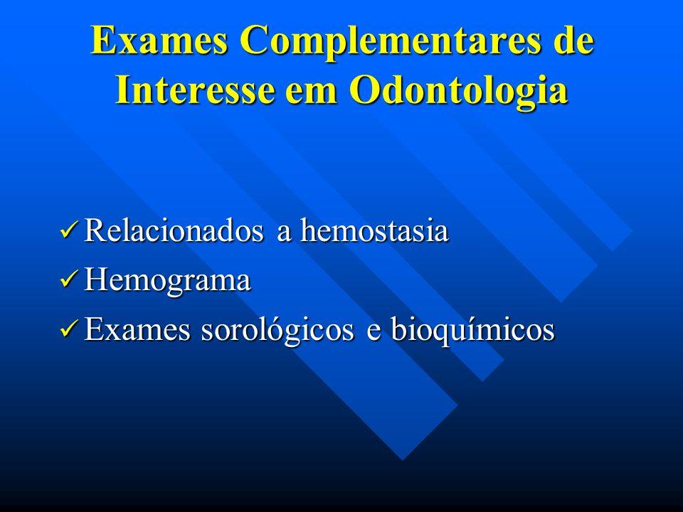 Exames Complementares de Interesse em Odontologia