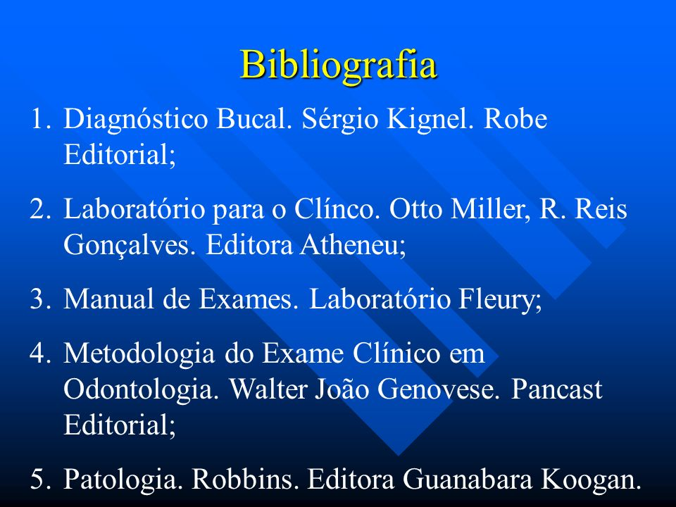 Bibliografia Diagnóstico Bucal. Sérgio Kignel. Robe Editorial;