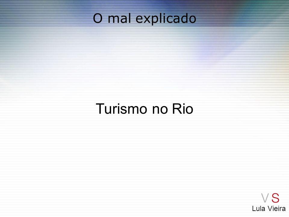 O mal explicado Turismo no Rio