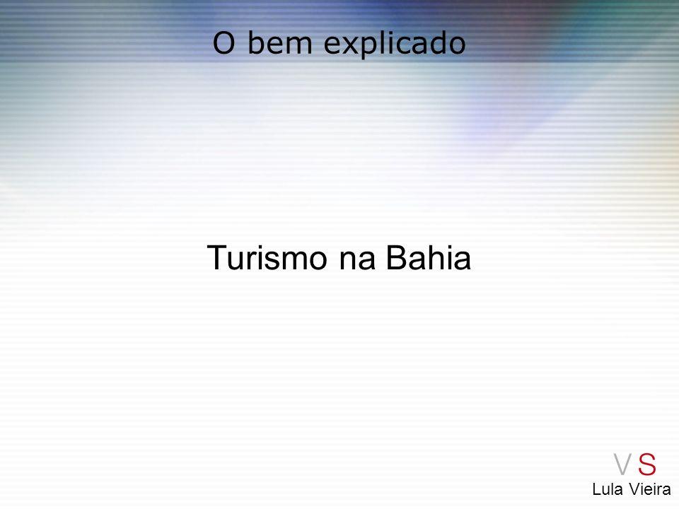O bem explicado Turismo na Bahia