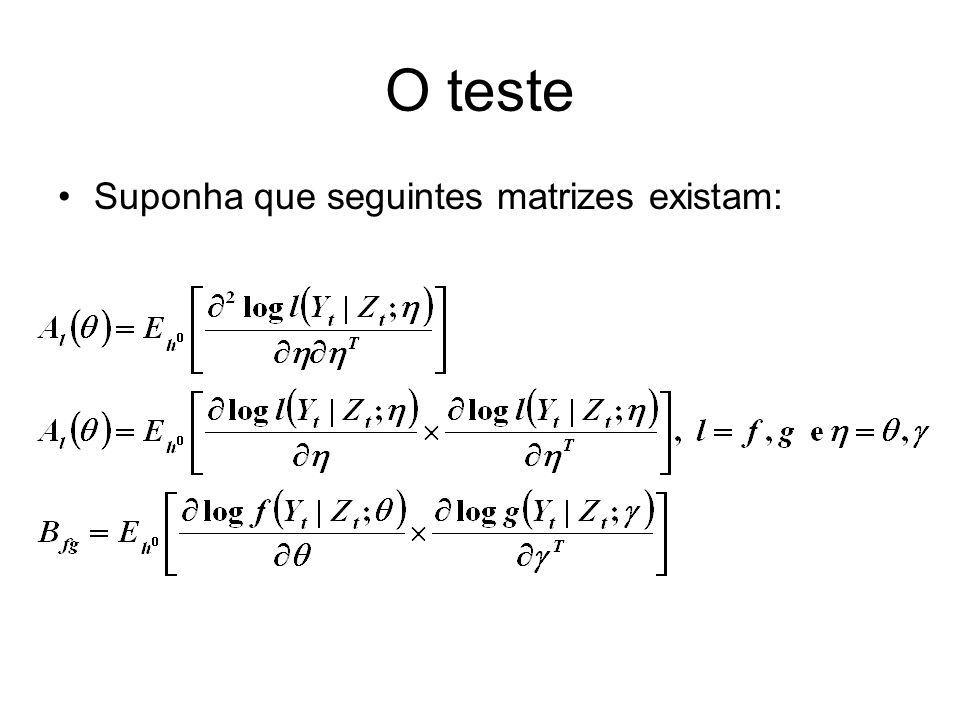 O teste Suponha que seguintes matrizes existam: