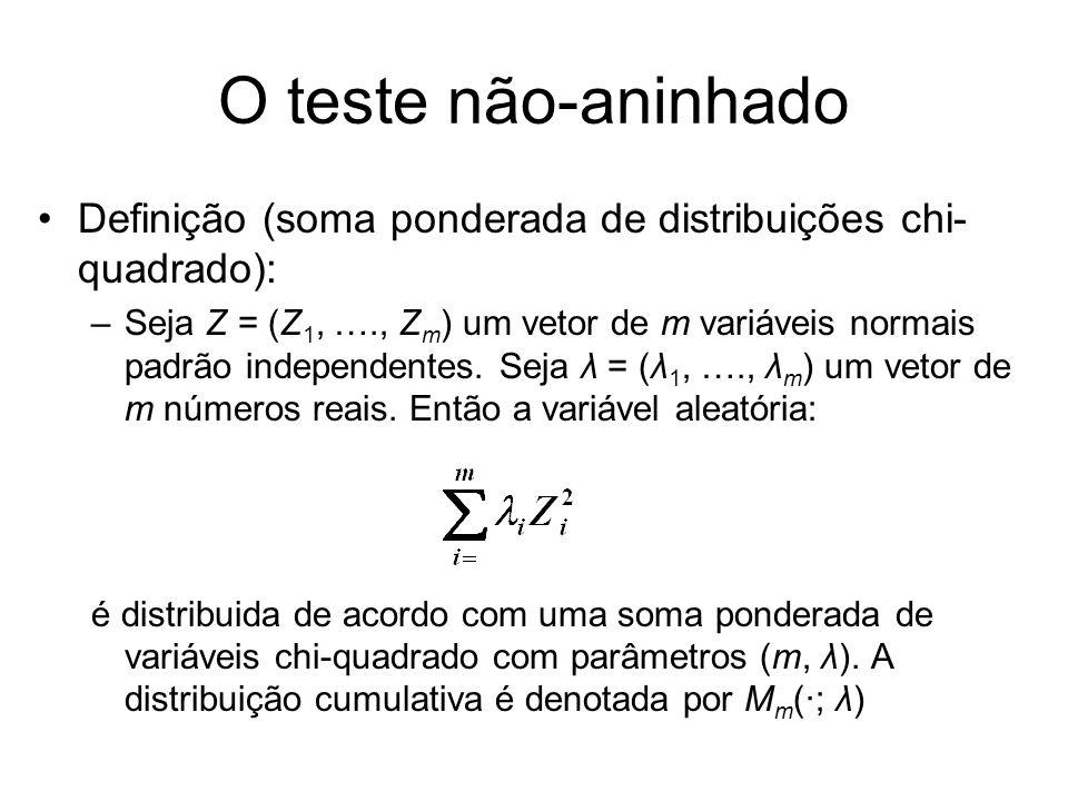 O teste não-aninhadoDefinição (soma ponderada de distribuições chi-quadrado):