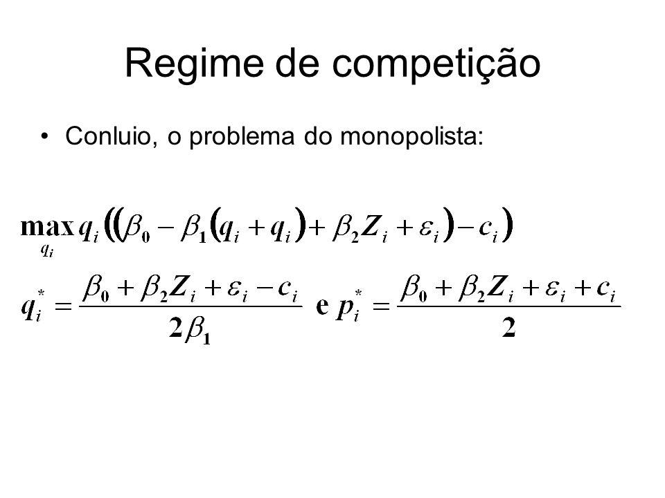 Regime de competição Conluio, o problema do monopolista: