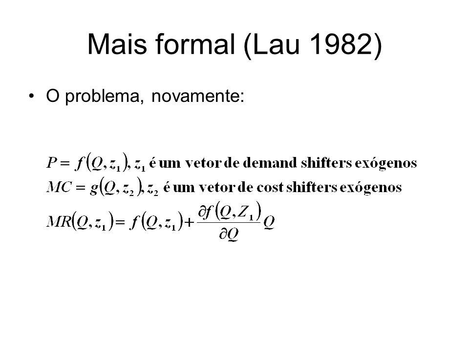 Mais formal (Lau 1982) O problema, novamente: