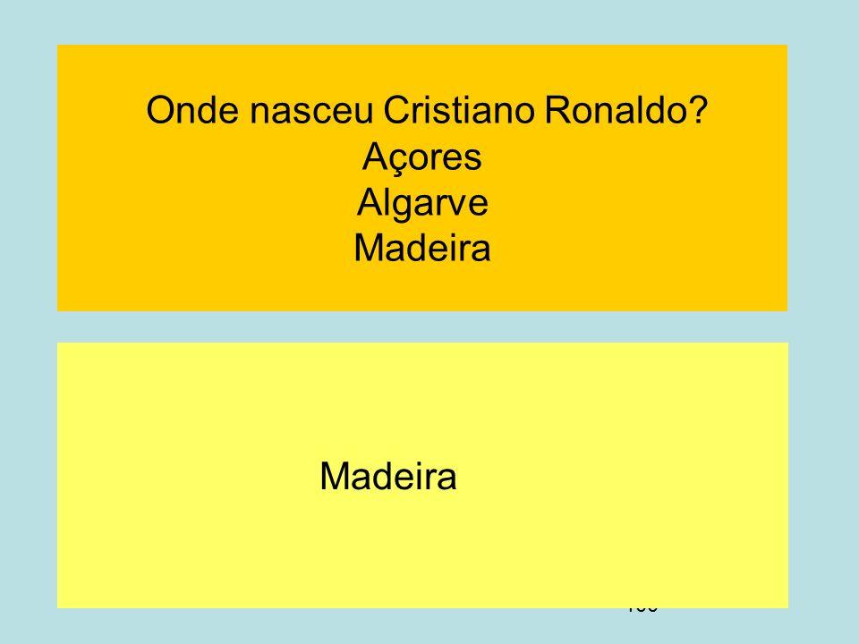 Onde nasceu Cristiano Ronaldo Açores Algarve Madeira