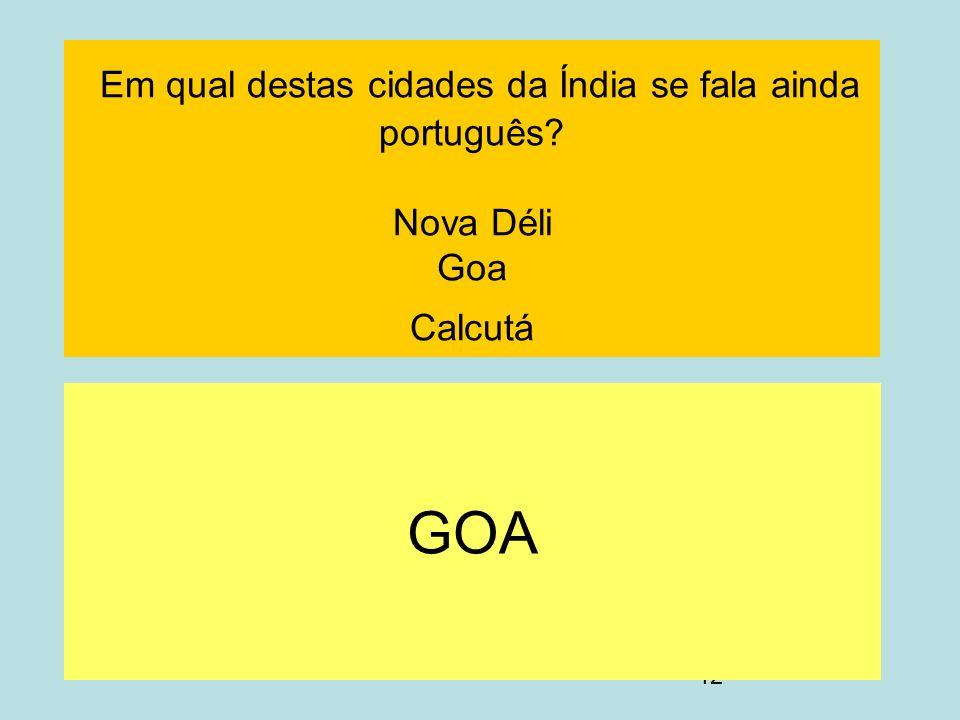 Em qual destas cidades da Índia se fala ainda português