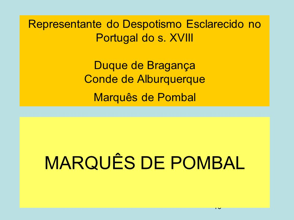 Representante do Despotismo Esclarecido no Portugal do s