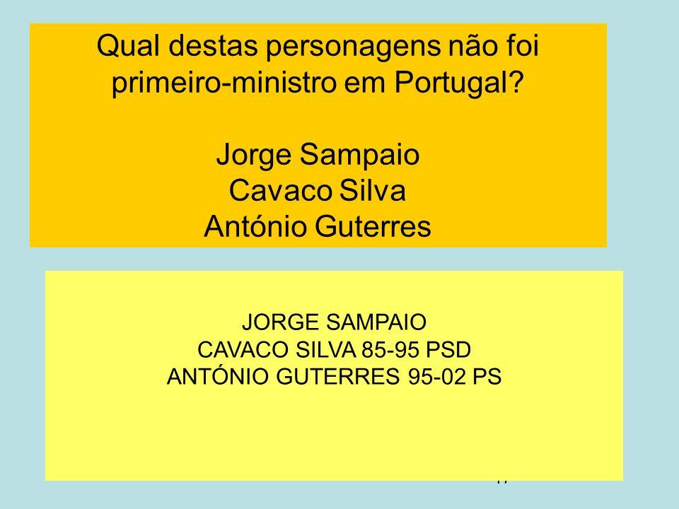JORGE SAMPAIO CAVACO SILVA 85-95 PSD ANTÓNIO GUTERRES 95-02 PS