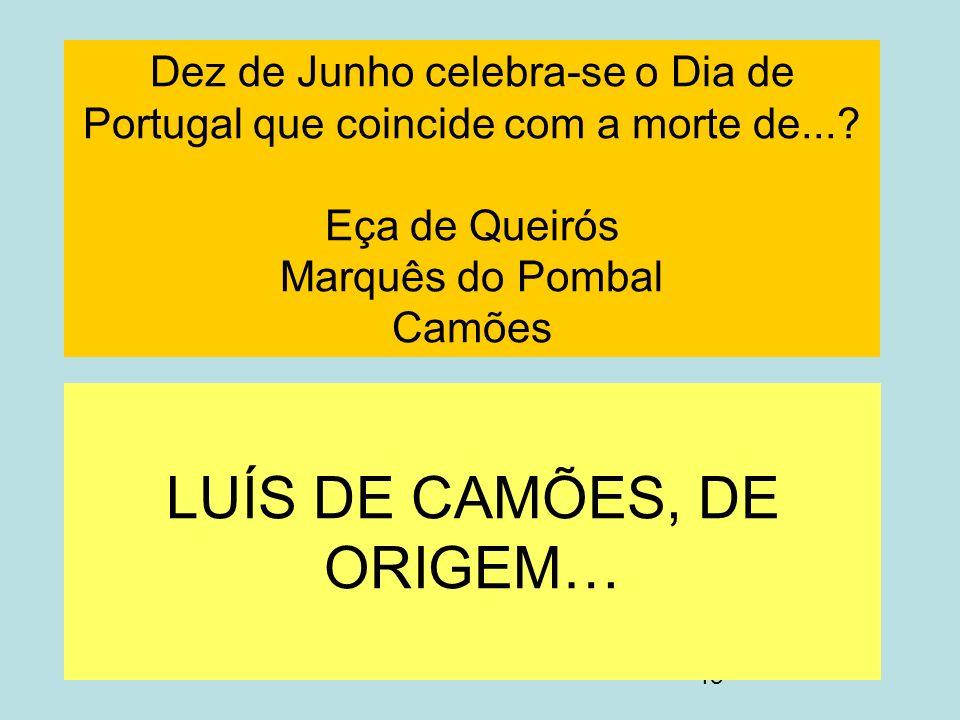 LUÍS DE CAMÕES, DE ORIGEM…