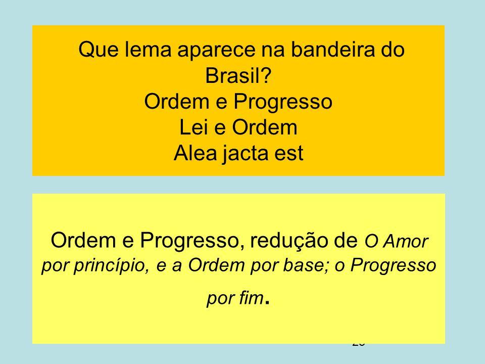 Que lema aparece na bandeira do Brasil