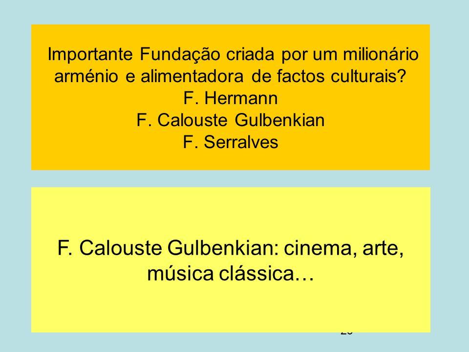 F. Calouste Gulbenkian: cinema, arte, música clássica…