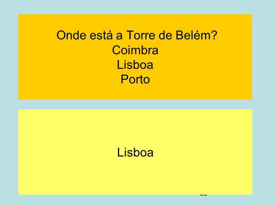 Onde está a Torre de Belém Coimbra Lisboa Porto