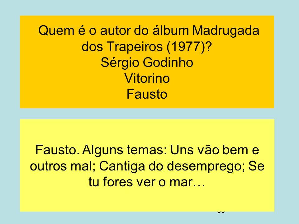 Quem é o autor do álbum Madrugada dos Trapeiros (1977)