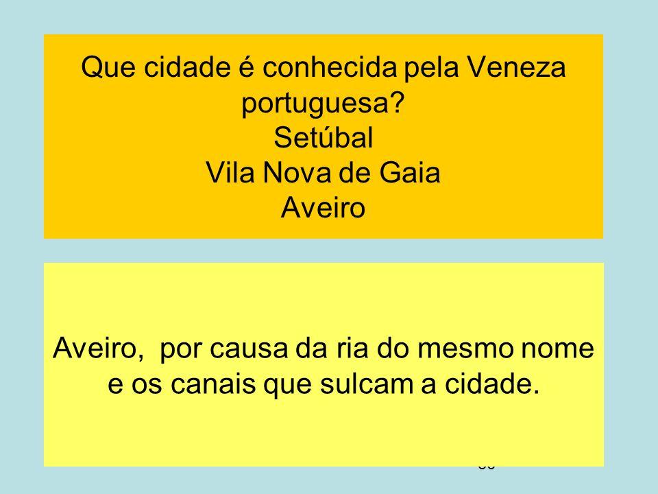Que cidade é conhecida pela Veneza portuguesa