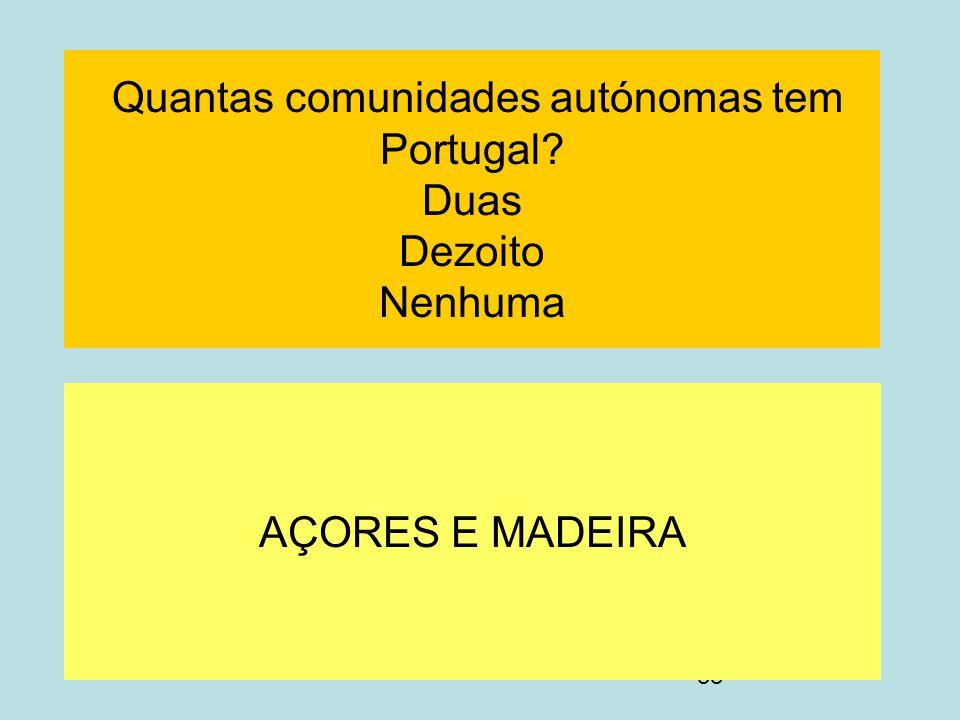 Quantas comunidades autónomas tem Portugal Duas Dezoito Nenhuma