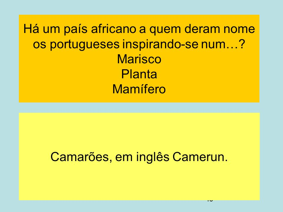 Camarões, em inglês Camerun.