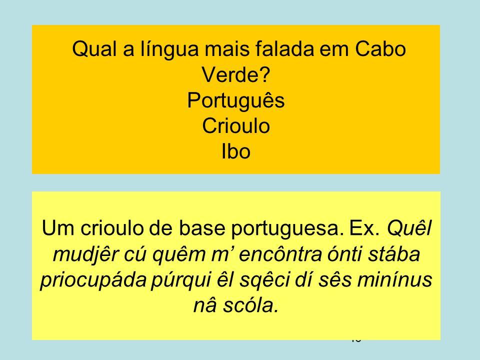 Qual a língua mais falada em Cabo Verde Português Crioulo Ibo