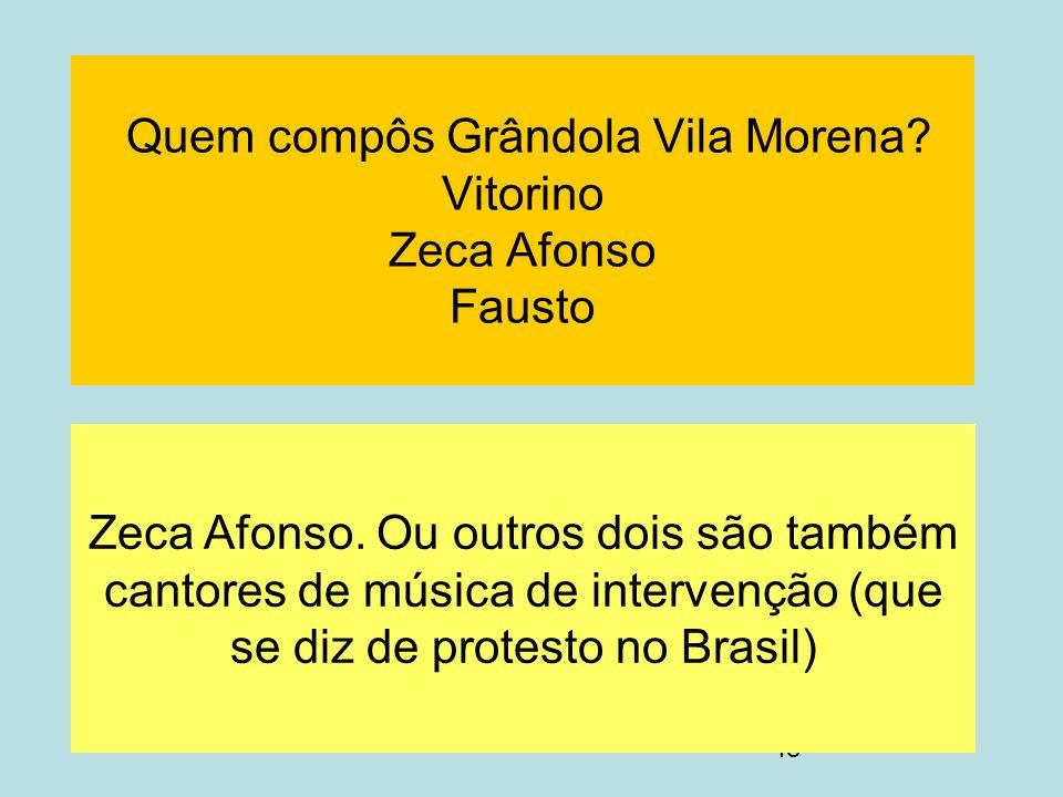 Quem compôs Grândola Vila Morena Vitorino Zeca Afonso Fausto