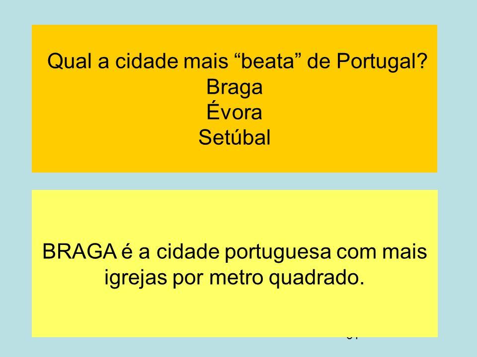 Qual a cidade mais beata de Portugal Braga Évora Setúbal