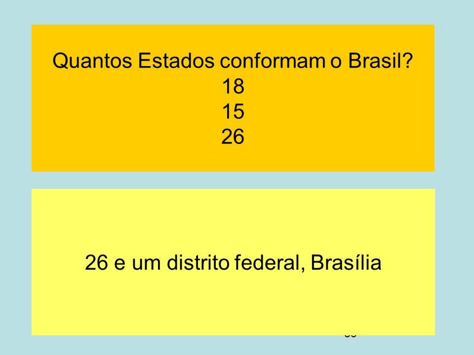 Quantos Estados conformam o Brasil 18 15 26