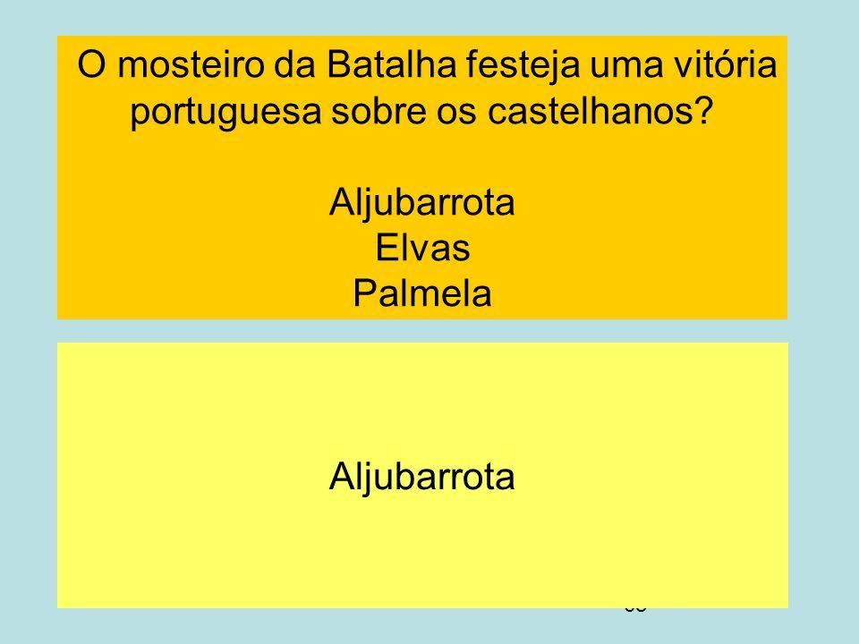 O mosteiro da Batalha festeja uma vitória portuguesa sobre os castelhanos Aljubarrota Elvas Palmela