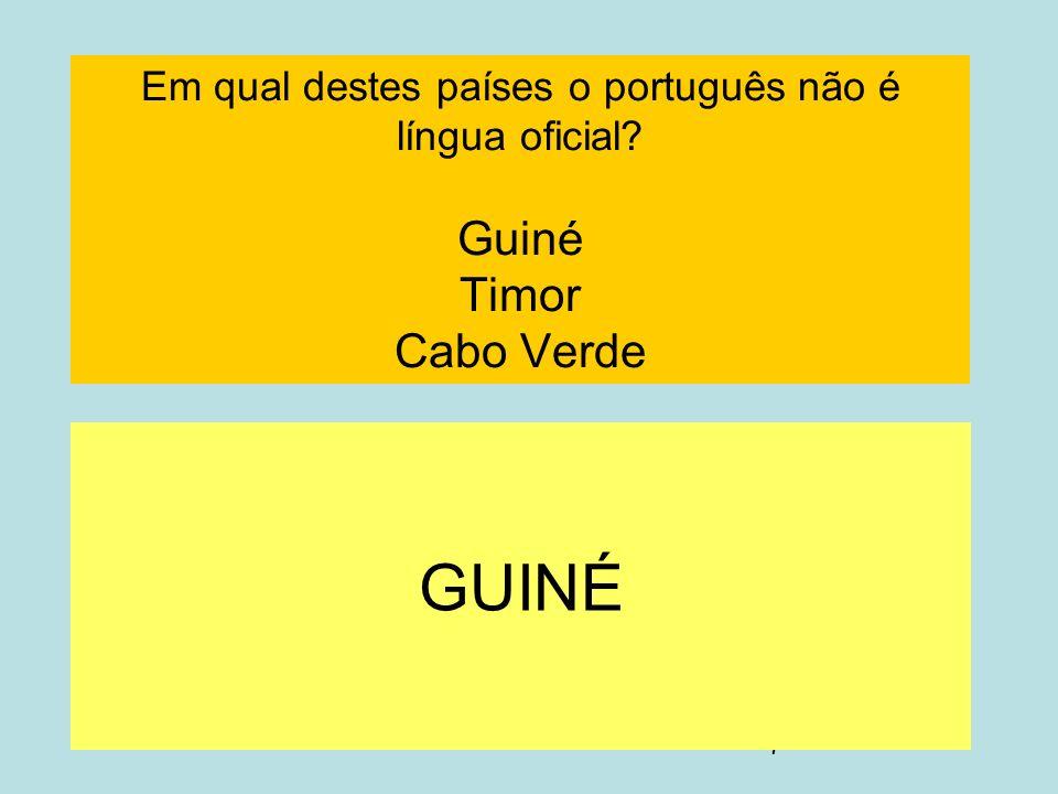 Em qual destes países o português não é língua oficial
