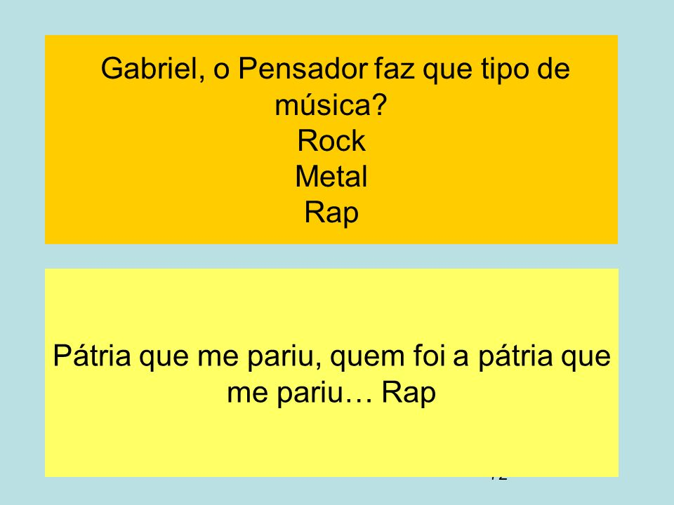 Gabriel, o Pensador faz que tipo de música Rock Metal Rap