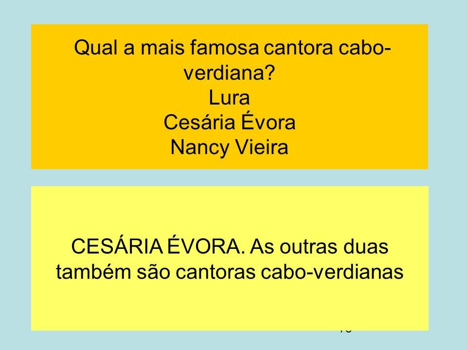 CESÁRIA ÉVORA. As outras duas também são cantoras cabo-verdianas
