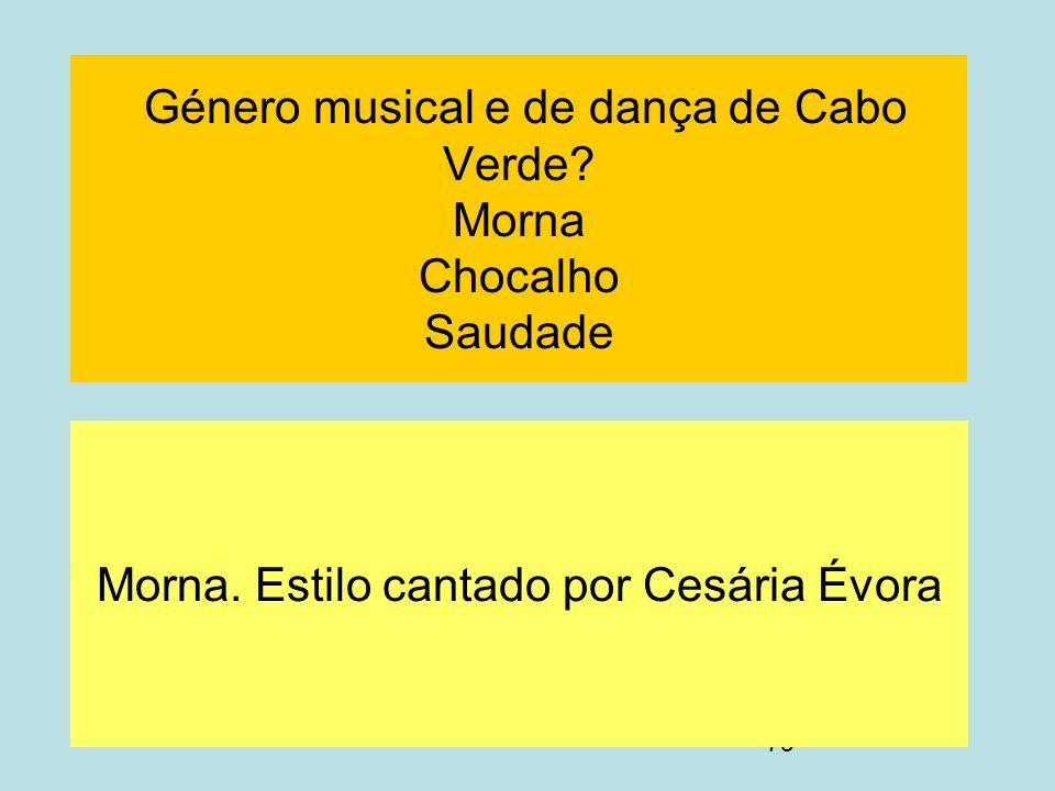 Género musical e de dança de Cabo Verde Morna Chocalho Saudade