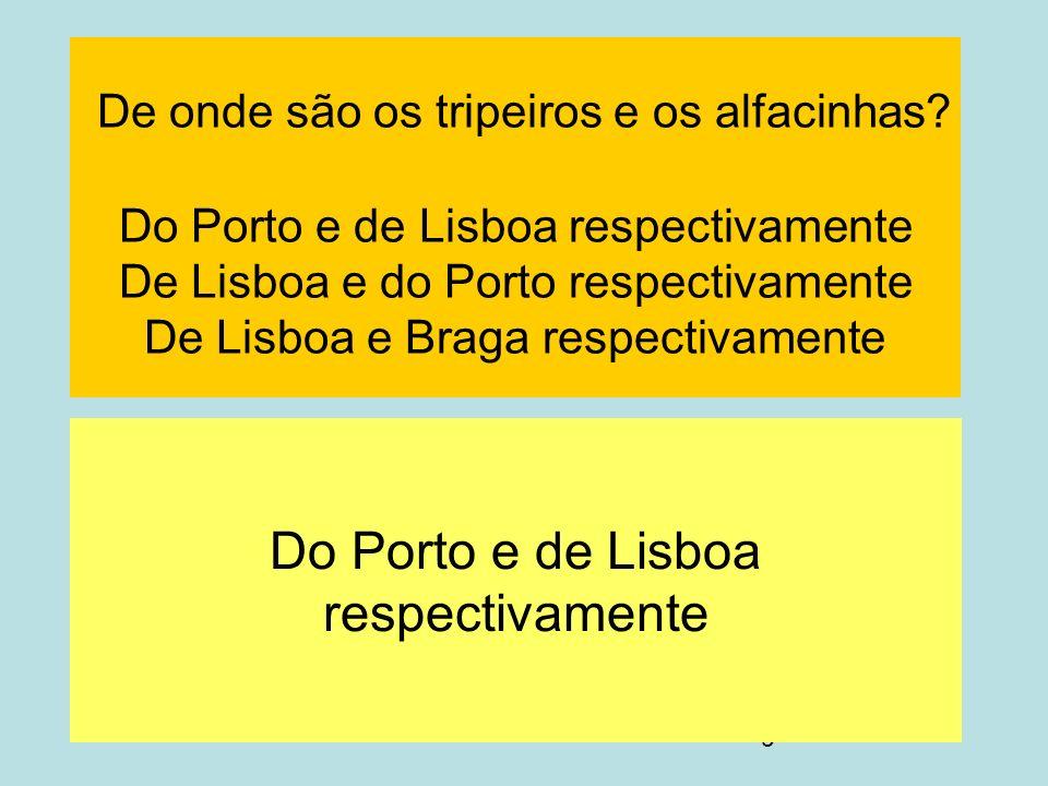 Do Porto e de Lisboa respectivamente