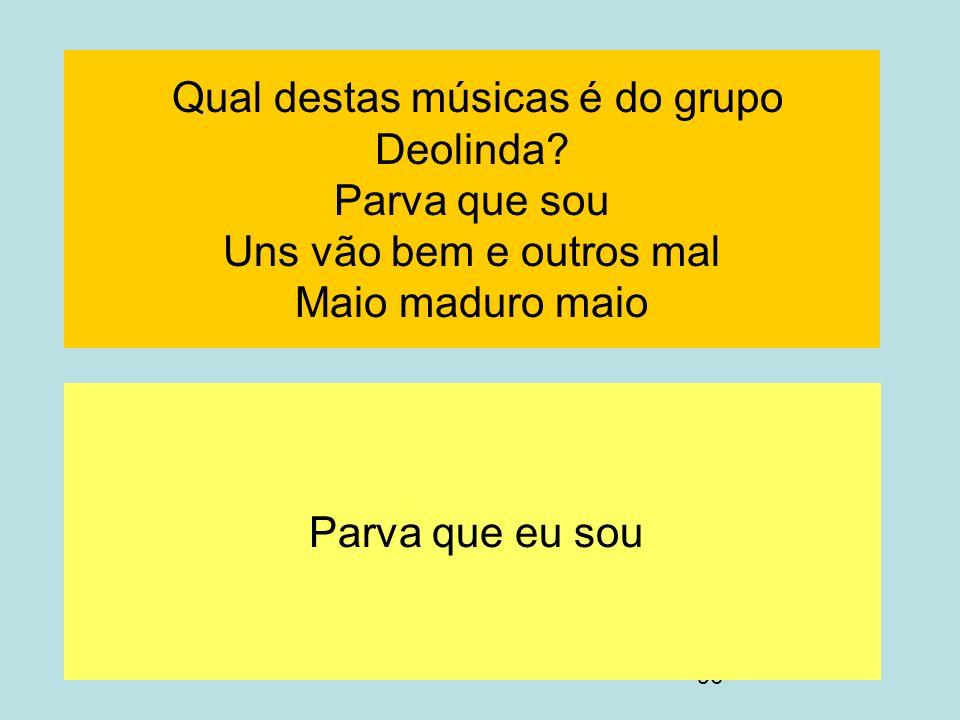 Qual destas músicas é do grupo Deolinda