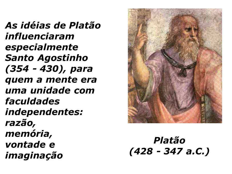 As idéias de Platão influenciaram especialmente Santo Agostinho (354 - 430), para quem a mente era uma unidade com faculdades independentes: razão, memória, vontade e imaginação