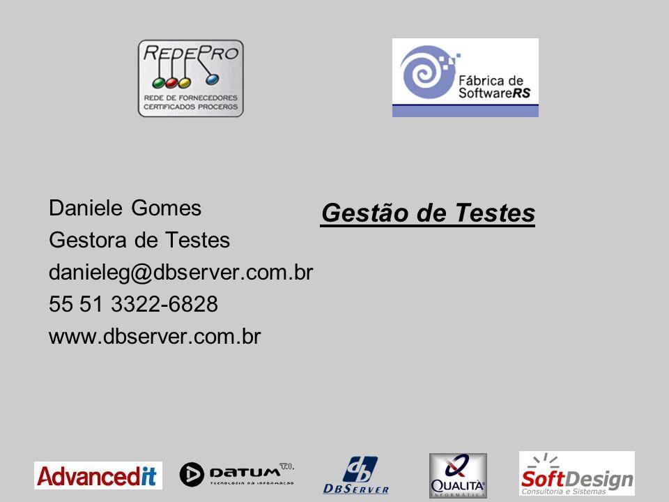 Gestão de Testes Daniele Gomes Gestora de Testes