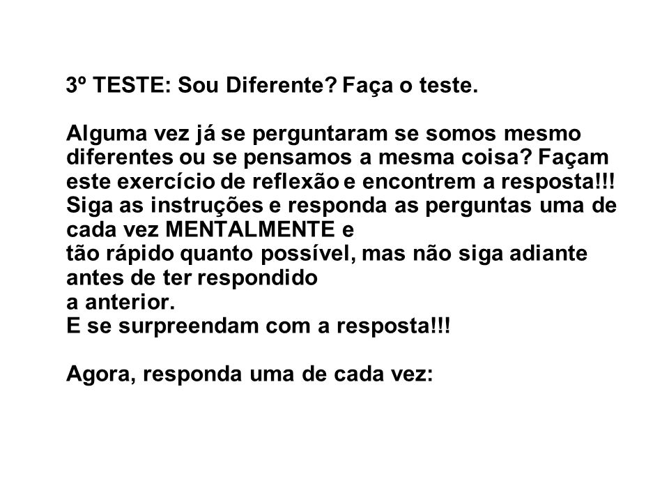 3º TESTE: Sou Diferente. Faça o teste