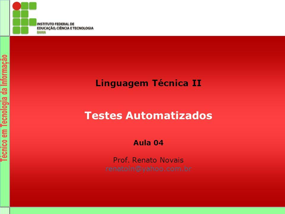 Linguagem Técnica II Testes Automatizados Aula 04 Prof