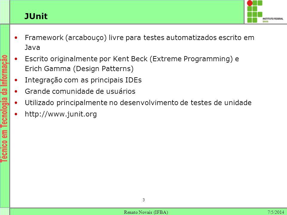 JUnit Framework (arcabouço) livre para testes automatizados escrito em Java.