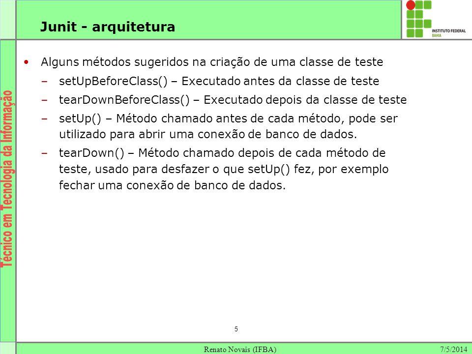 Junit - arquitetura Alguns métodos sugeridos na criação de uma classe de teste. setUpBeforeClass() – Executado antes da classe de teste.