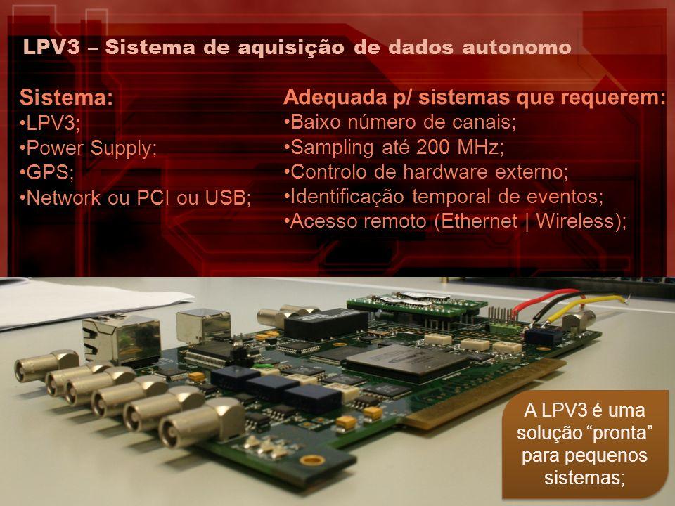 A LPV3 é uma solução pronta para pequenos sistemas;