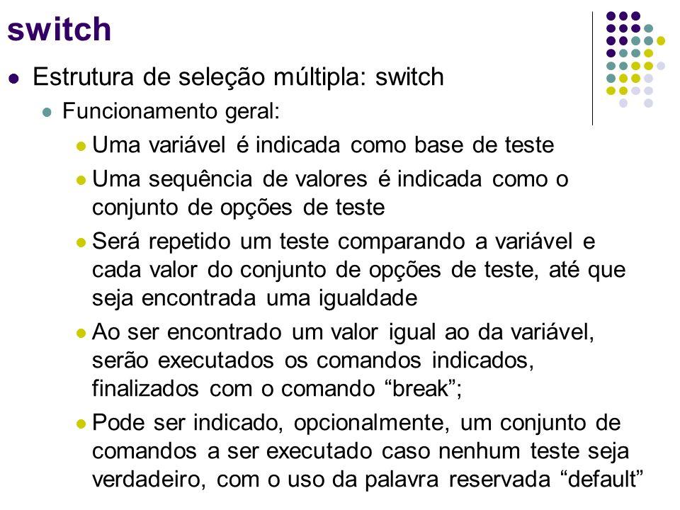 switch Estrutura de seleção múltipla: switch