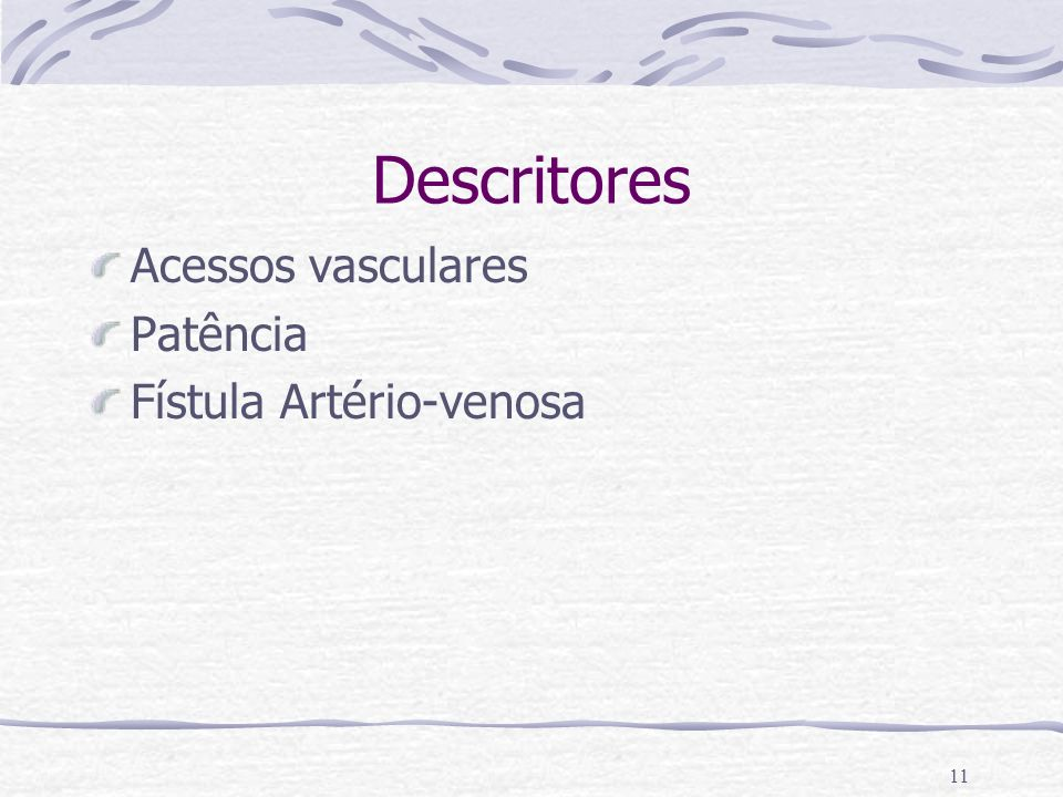 Descritores Acessos vasculares Patência Fístula Artério-venosa