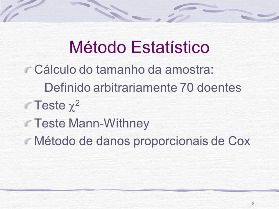 Método Estatístico Cálculo do tamanho da amostra: