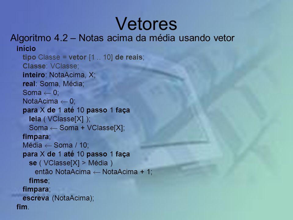 Vetores Algoritmo 4.2 – Notas acima da média usando vetor início