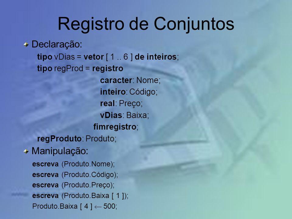Registro de Conjuntos Declaração: Manipulação: