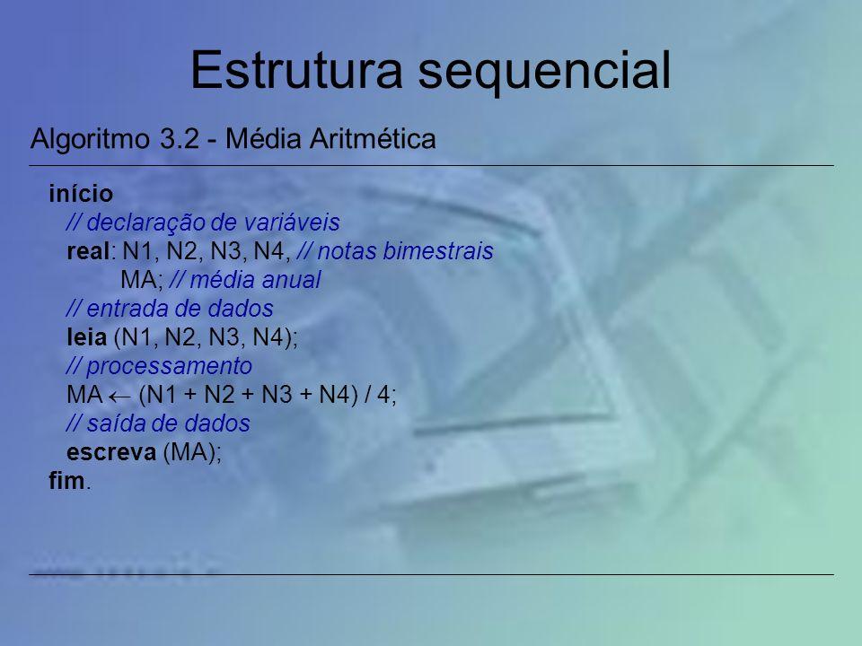 Estrutura sequencial Algoritmo 3.2 - Média Aritmética