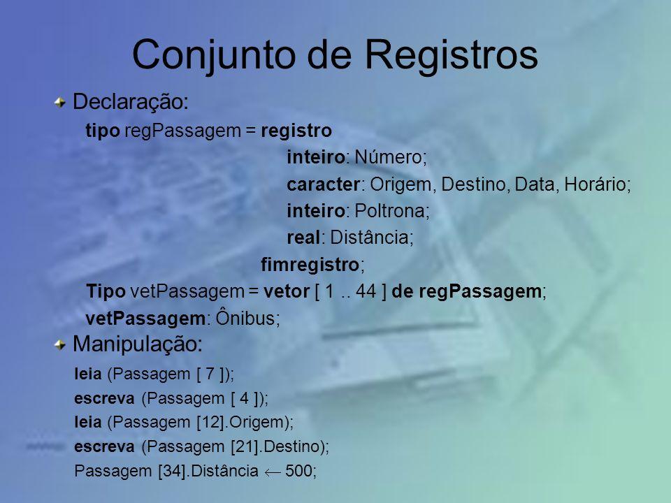Conjunto de Registros Declaração: Manipulação: