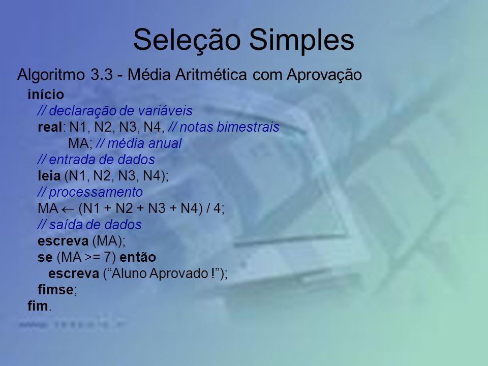 Seleção Simples Algoritmo 3.3 - Média Aritmética com Aprovação