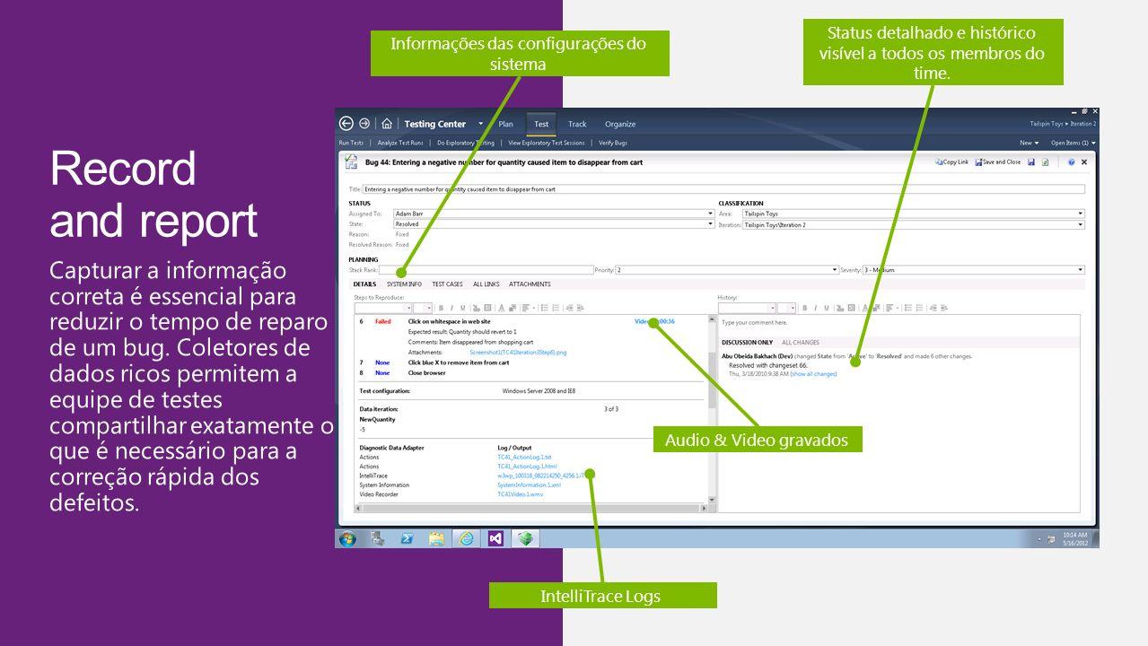 Visual Studio 11 3/30/2017. Status detalhado e histórico visível a todos os membros do time. Informações das configurações do sistema.