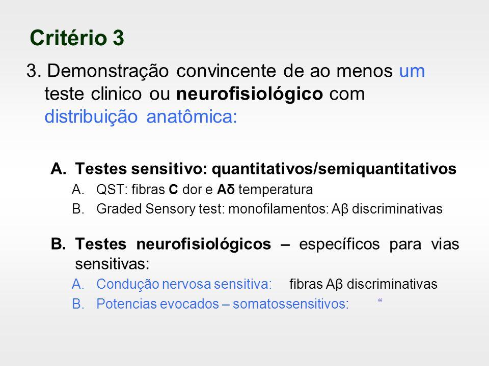 Critério 3 3. Demonstração convincente de ao menos um teste clinico ou neurofisiológico com distribuição anatômica: