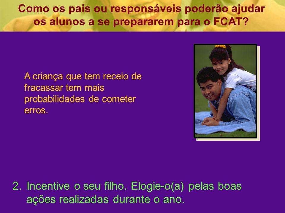 Como os pais ou responsáveis poderão ajudar os alunos a se prepararem para o FCAT